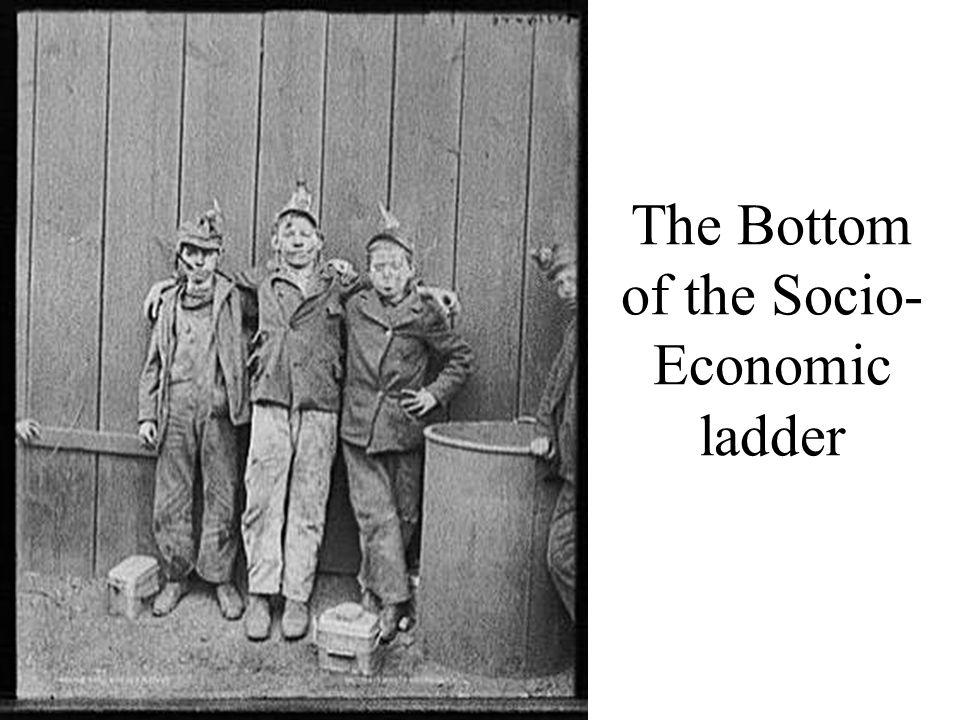 The Bottom of the Socio- Economic ladder