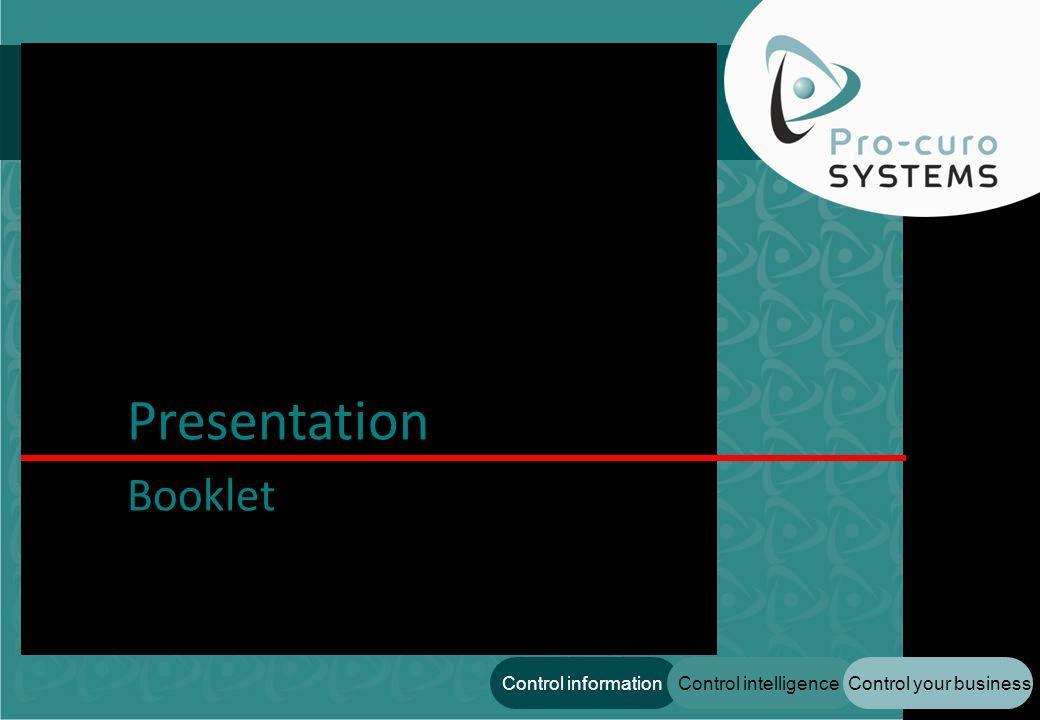 Control your businessControl intelligenceControl information Presentation Booklet