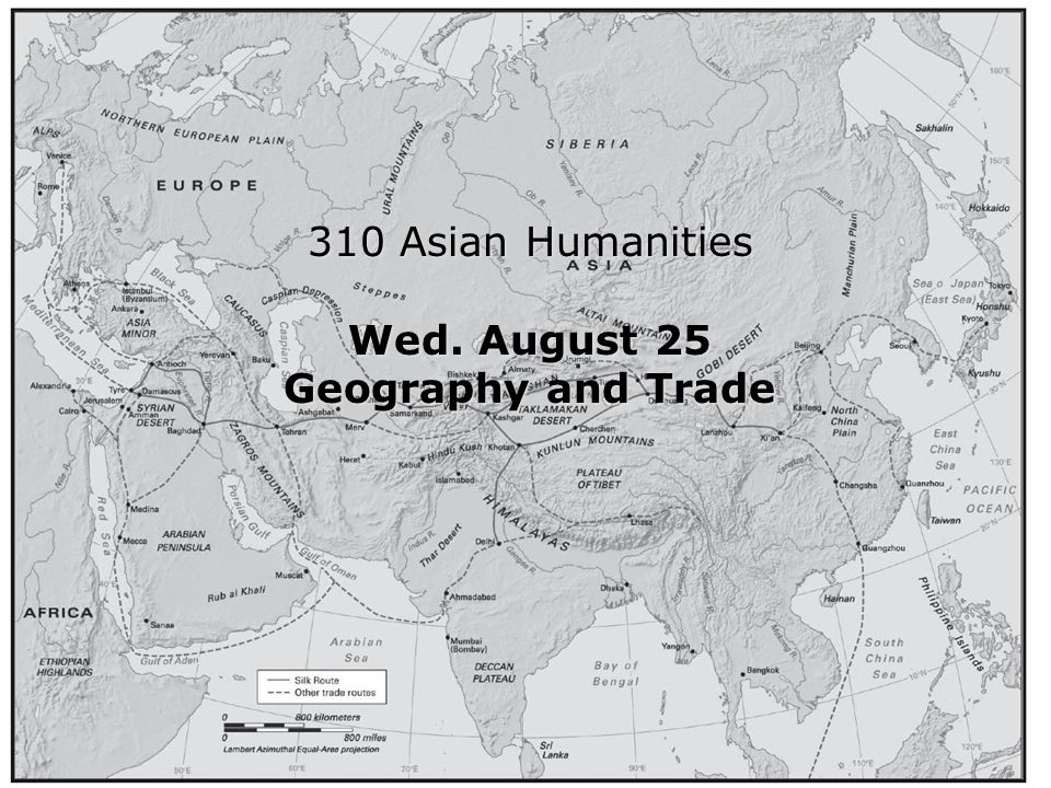 Intro 310 Asian Humanities Wed. August 25 Geography and Trade