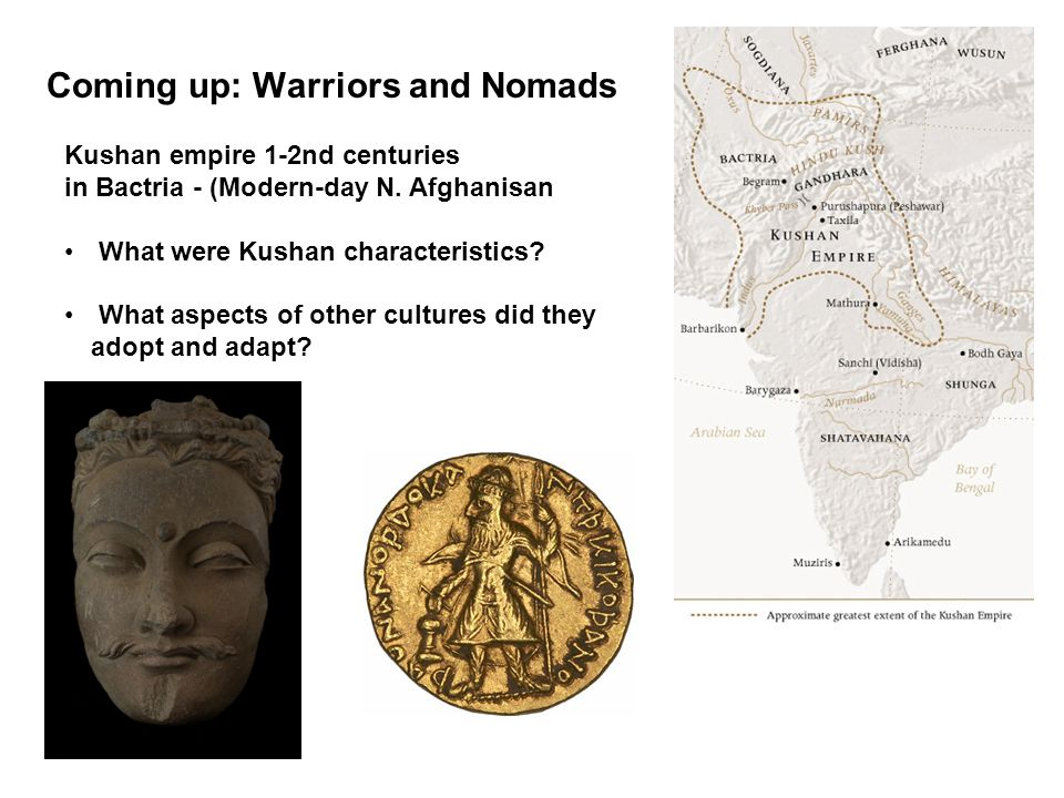 Coming up: Warriors and Nomads Kushan empire 1-2nd centuries in Bactria - (Modern-day N.