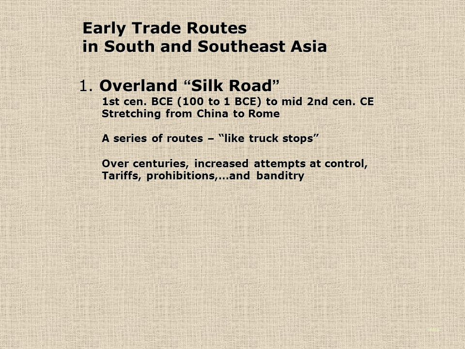 intro 1. Overland Silk Road 1st cen. BCE (100 to 1 BCE) to mid 2nd cen.