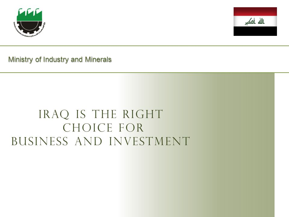 Ministry of Industry and Minerals Ministry of Industry and Minerals Iraq Is The Right choice for Business and Investment
