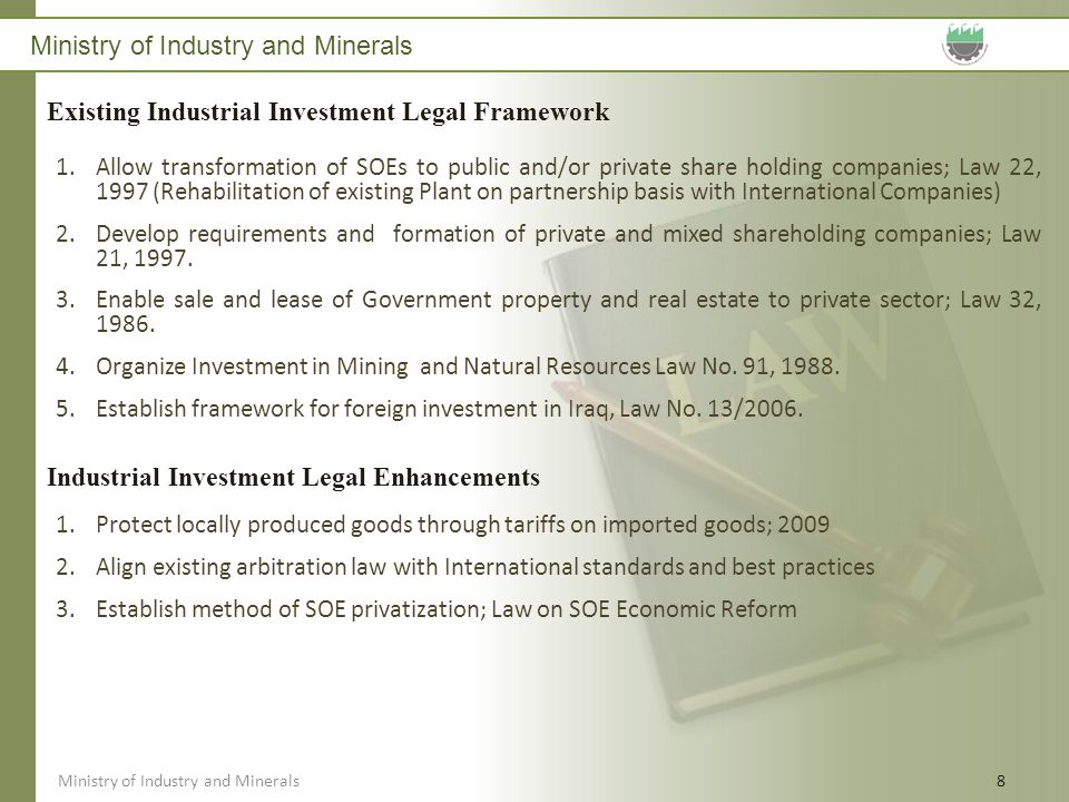 Ministry of Industry and Minerals 8 1.Allow transformation of SOEs to public and/or private share holding companies; Law 22, 1997 (Rehabilitation of e