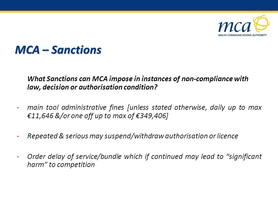MCA – Sanctions What Sanctions can MCA impose in instances of non-compliance with law, decision or authorisation condition.