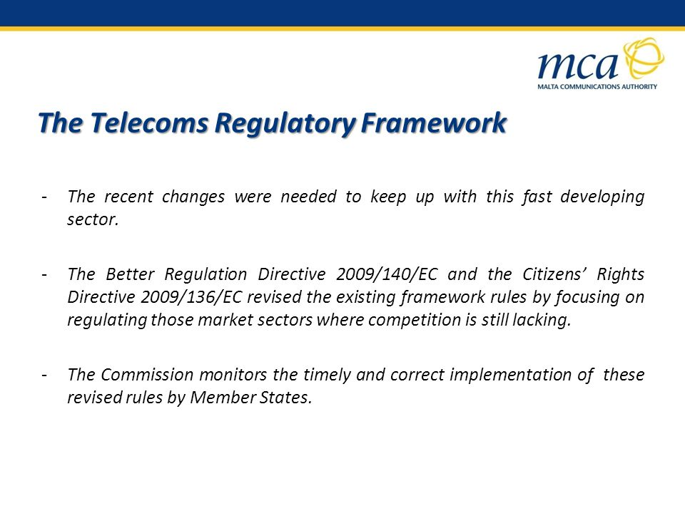 The Telecoms Regulatory Framework -The recent changes were needed to keep up with this fast developing sector.