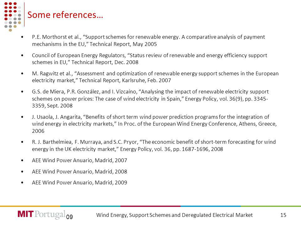 09 Some references… P.E. Morthorst et al., Support schemes for renewable energy.