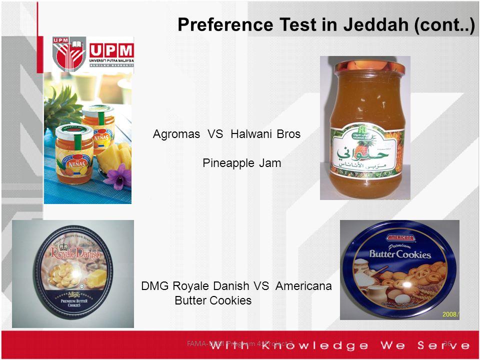 FAMA-UPM Program 4: Project 236 Agromas VS Halwani Bros Pineapple Jam DMG Royale Danish VS Americana Butter Cookies Preference Test in Jeddah (cont..)