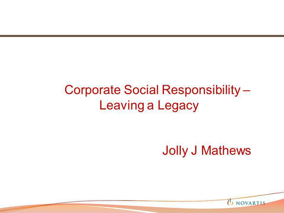 Corporate Social Responsibility – Leaving a Legacy Jolly J Mathews