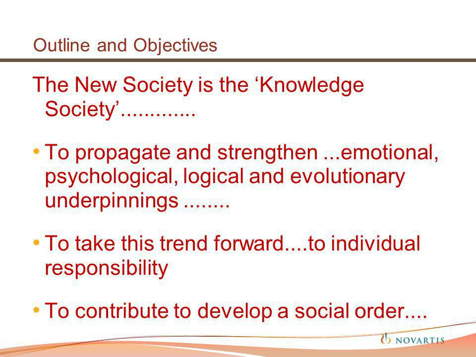 Outline and Objectives The New Society is the Knowledge Society.............