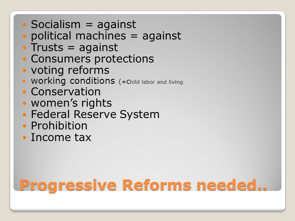 Social Progressive Reforms Local codes, state regulations Temperance (eventually national WCTU) Poverty, Disease Prostitution