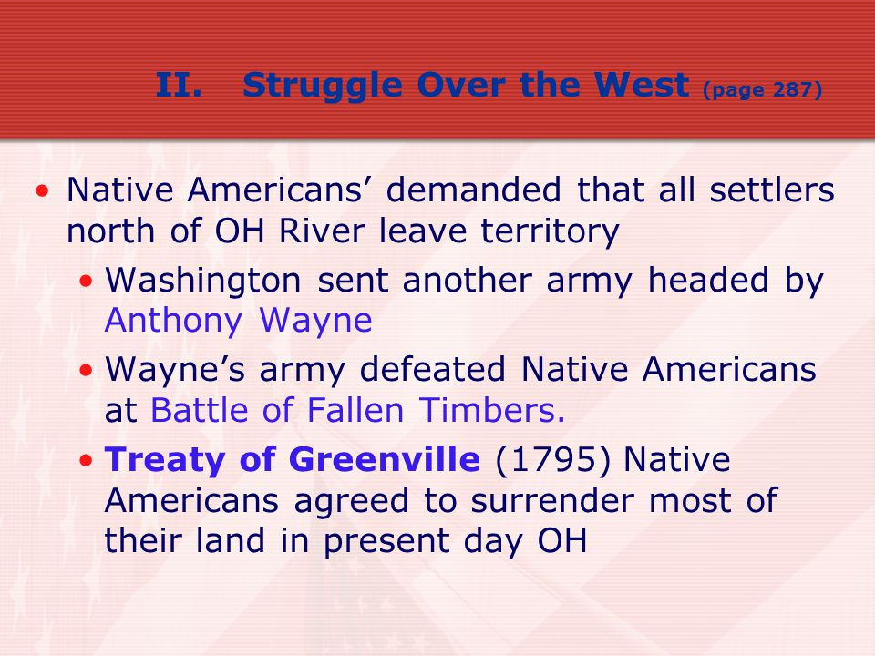 Native Americans living btwn Appalachian Mts. & MS River insisted that U.S. govt. had no authority over them. Battled Americans over frontier land. Wa