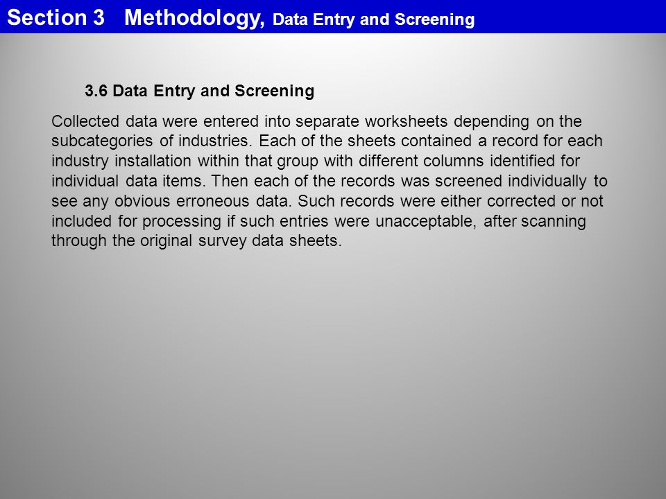 3.6 Data Entry and Screening Collected data were entered into separate worksheets depending on the subcategories of industries.