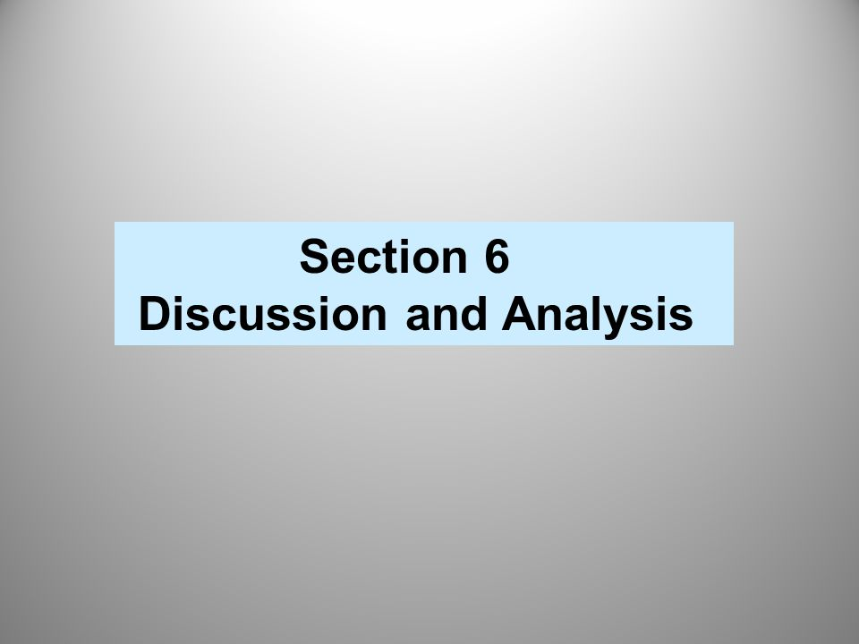 Section 6 Discussion and Analysis