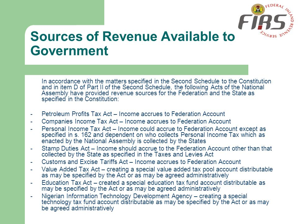 Sources of Revenue Available to Government In accordance with the matters specified in the Second Schedule to the Constitution and in item D of Part I