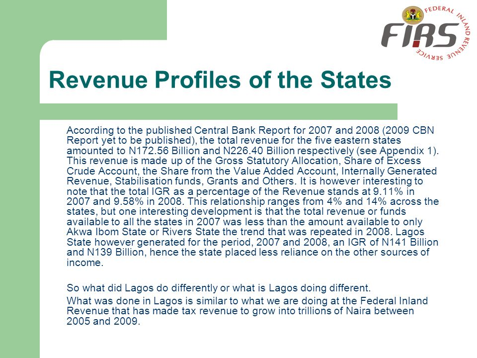 Revenue Profiles of the States According to the published Central Bank Report for 2007 and 2008 (2009 CBN Report yet to be published), the total reven