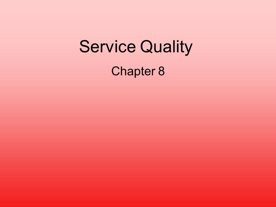 Service Quality Chapter 8