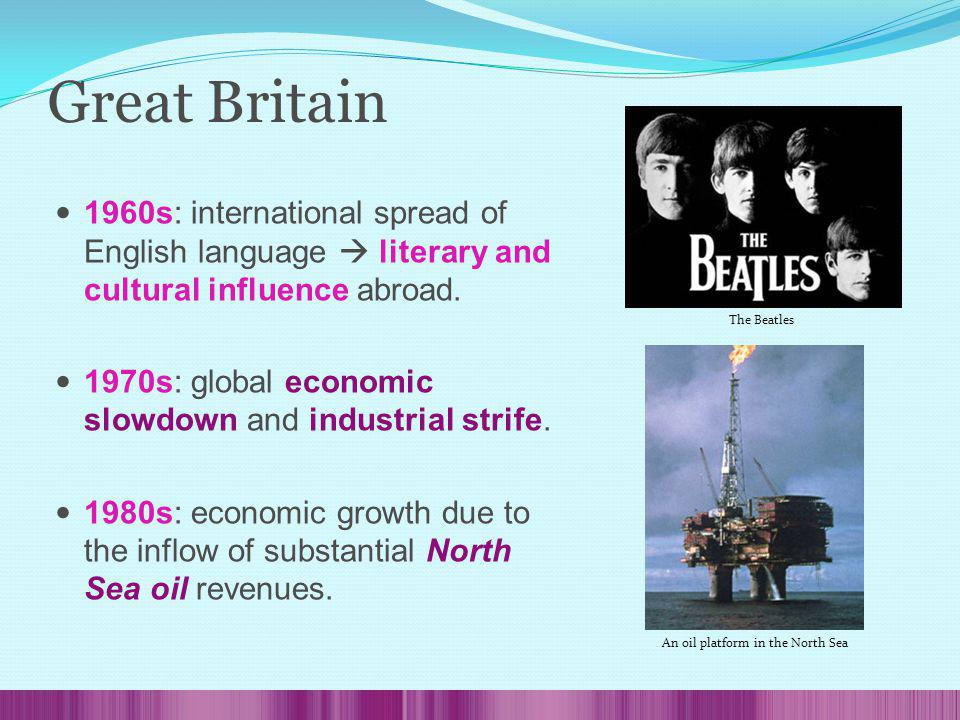 1960s: international spread of English language literary and cultural influence abroad.