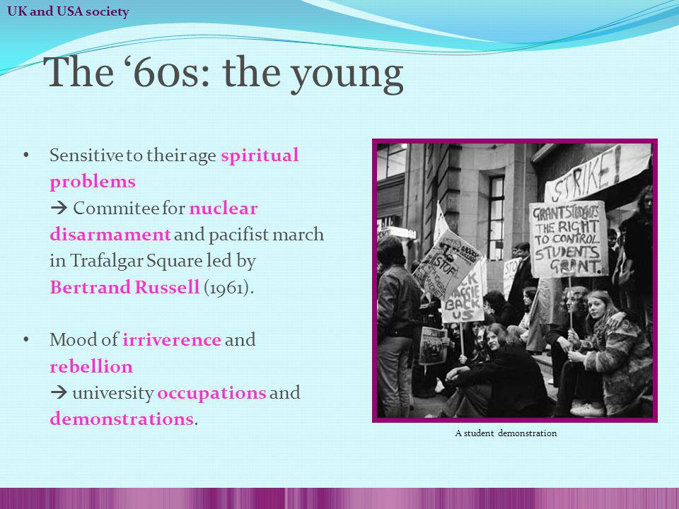The 60s: the young Sensitive to their age spiritual problems Commitee for nuclear disarmament and pacifist march in Trafalgar Square led by Bertrand Russell (1961).