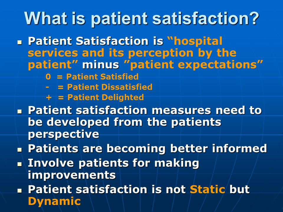 What is patient satisfaction.