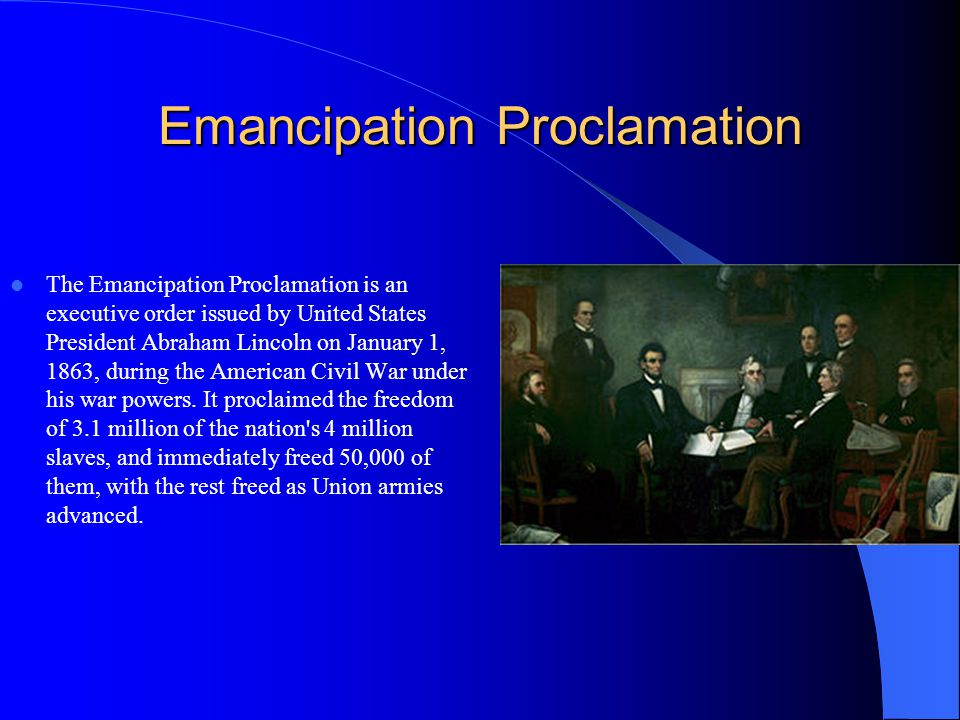 Emancipation Proclamation The Emancipation Proclamation is an executive order issued by United States President Abraham Lincoln on January 1, 1863, du