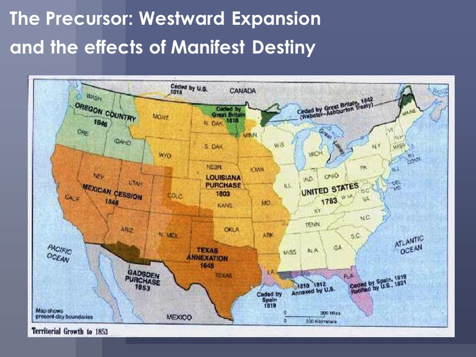The Precursor: Westward Expansion and the effects of Manifest Destiny