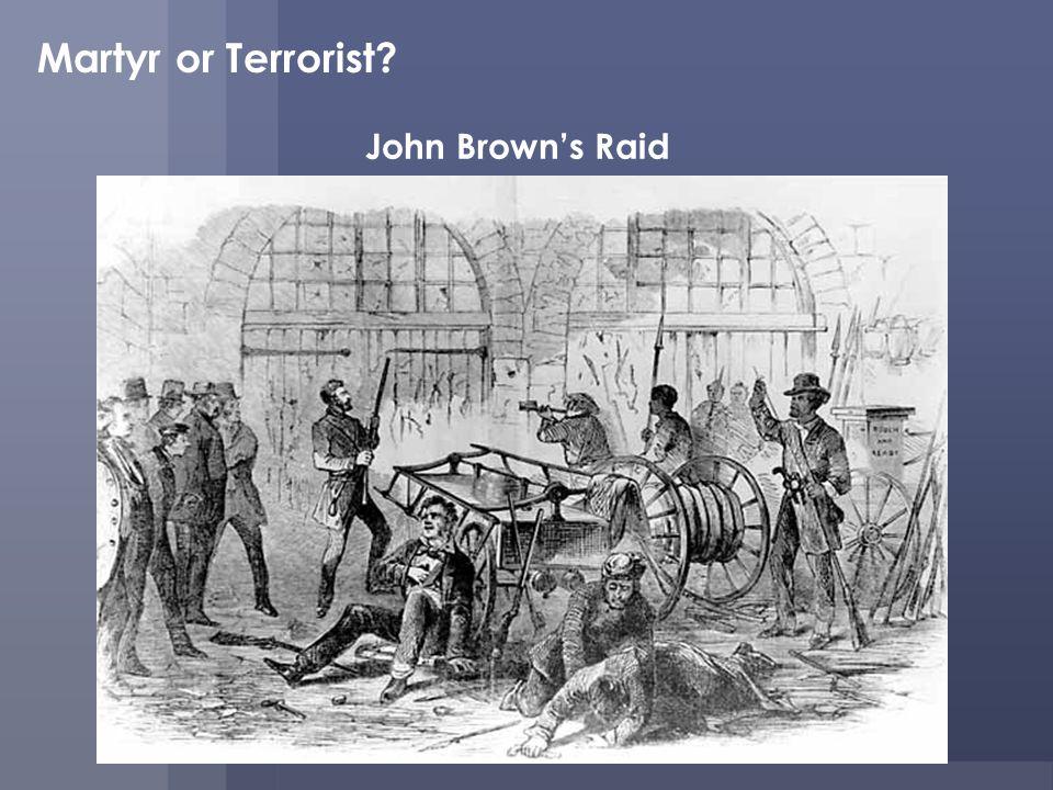 John Browns Raid Martyr or Terrorist?