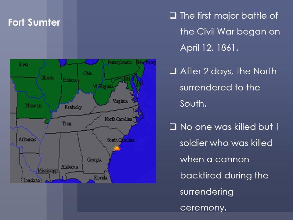 Fort Sumter The first major battle of the Civil War began on April 12, 1861.
