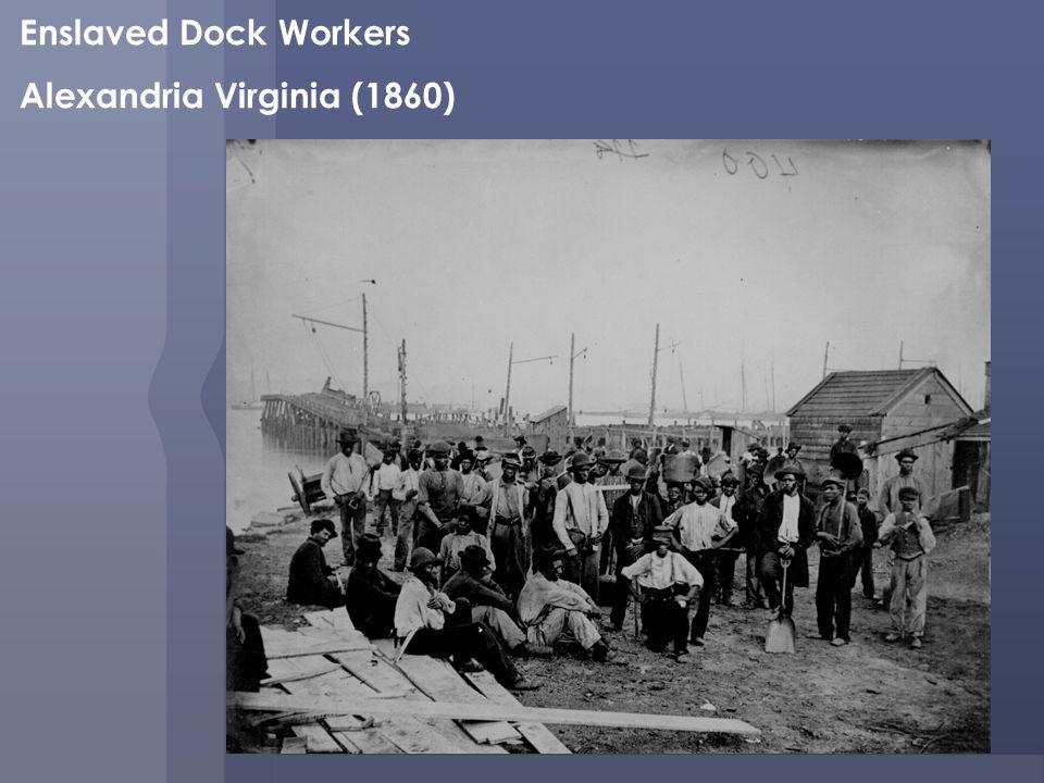 Enslaved Dock Workers Alexandria Virginia (1860)