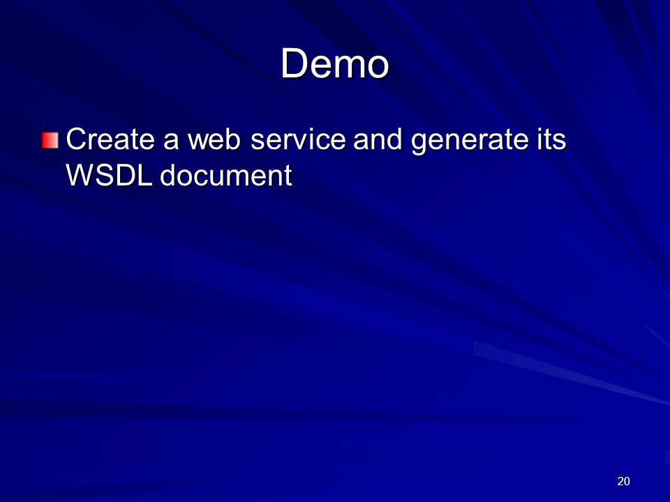 20 Demo Create a web service and generate its WSDL document