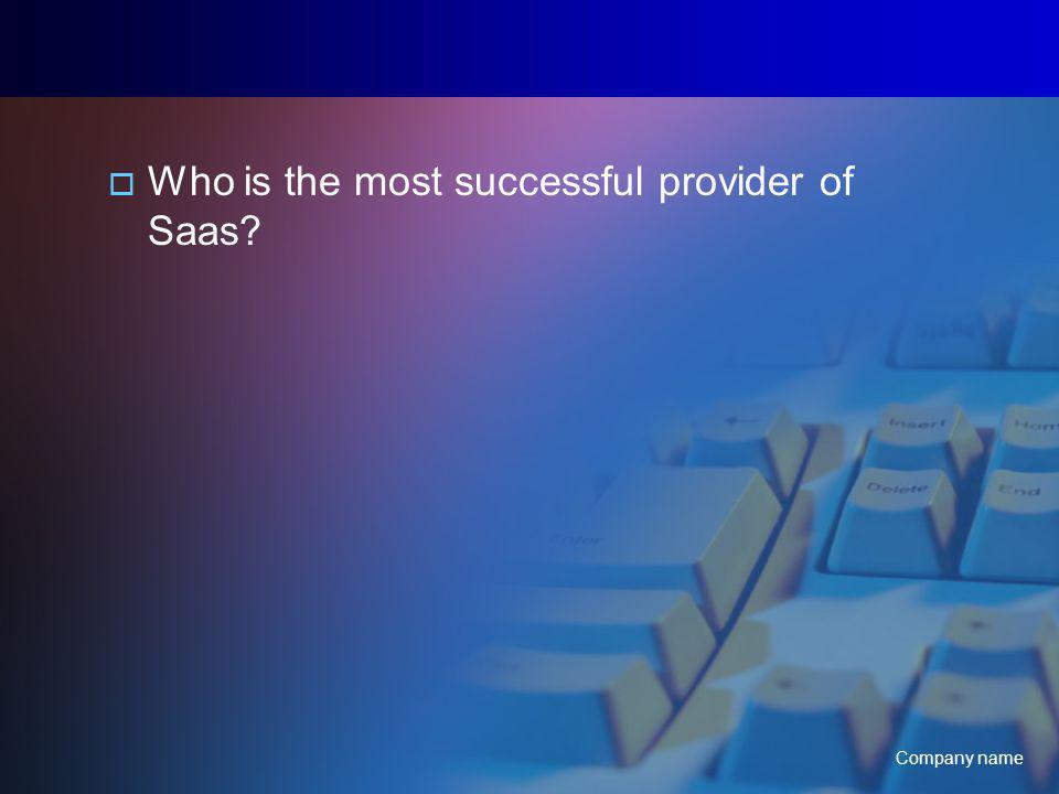 Company name Who is the most successful provider of Saas