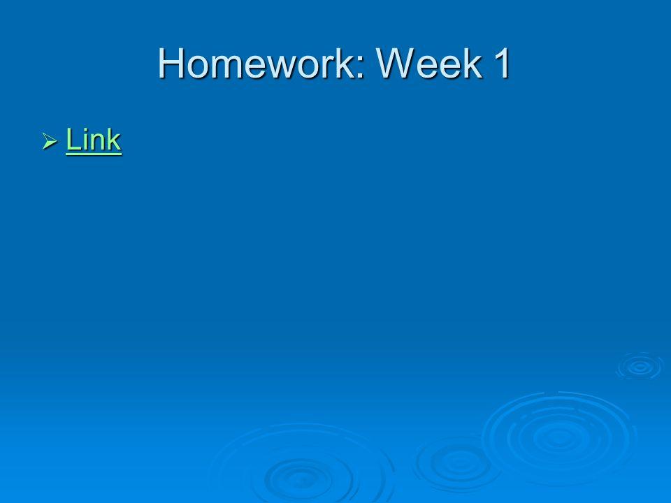 Homework: Week 1 Link Link Link
