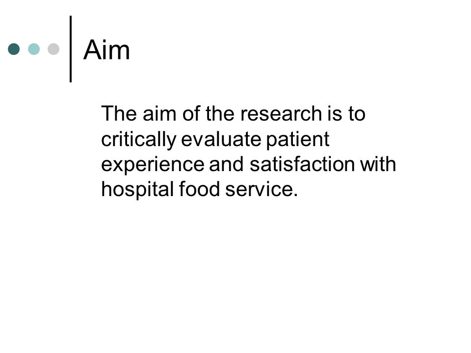 Objective To explore antecedents to satisfaction and experience Hospital food service does not operate in isolation but requires the co-operation and integration of several disciplines to provide the ultimate patient experience: medical staff, food service staff, dietitians, hospital managers, pharmaceutical staff, patients and visitors