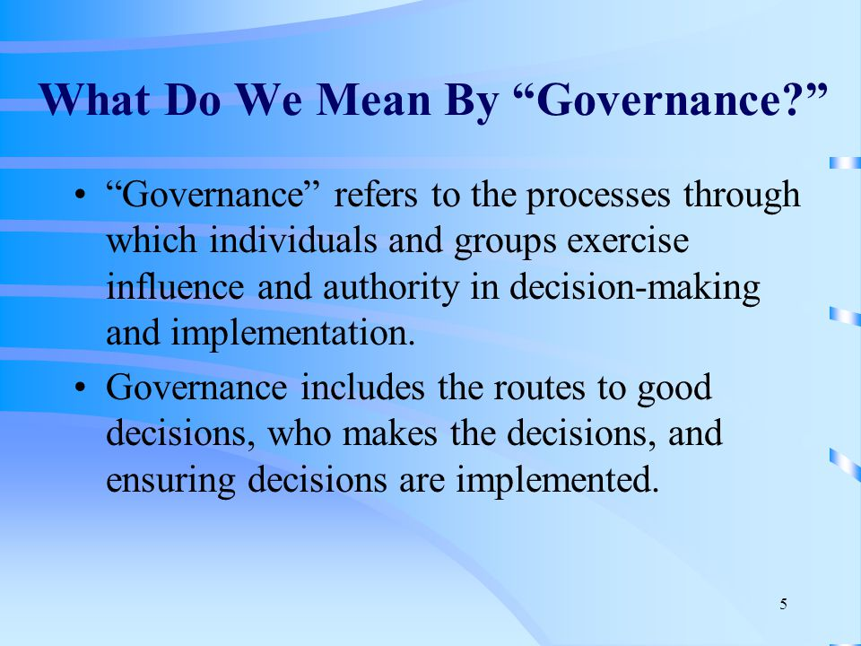 5 What Do We Mean By Governance.