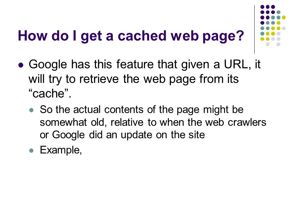How do I get a cached web page.