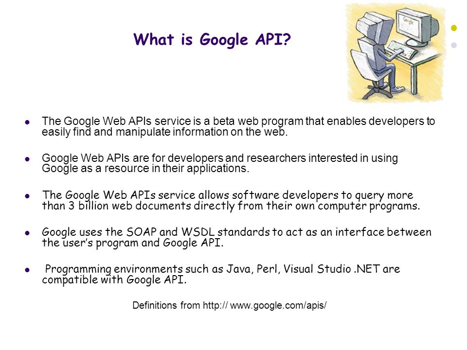 The Google Web APIs service is a beta web program that enables developers to easily find and manipulate information on the web.