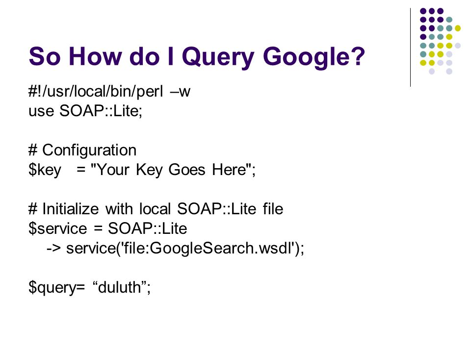 So How do I Query Google.