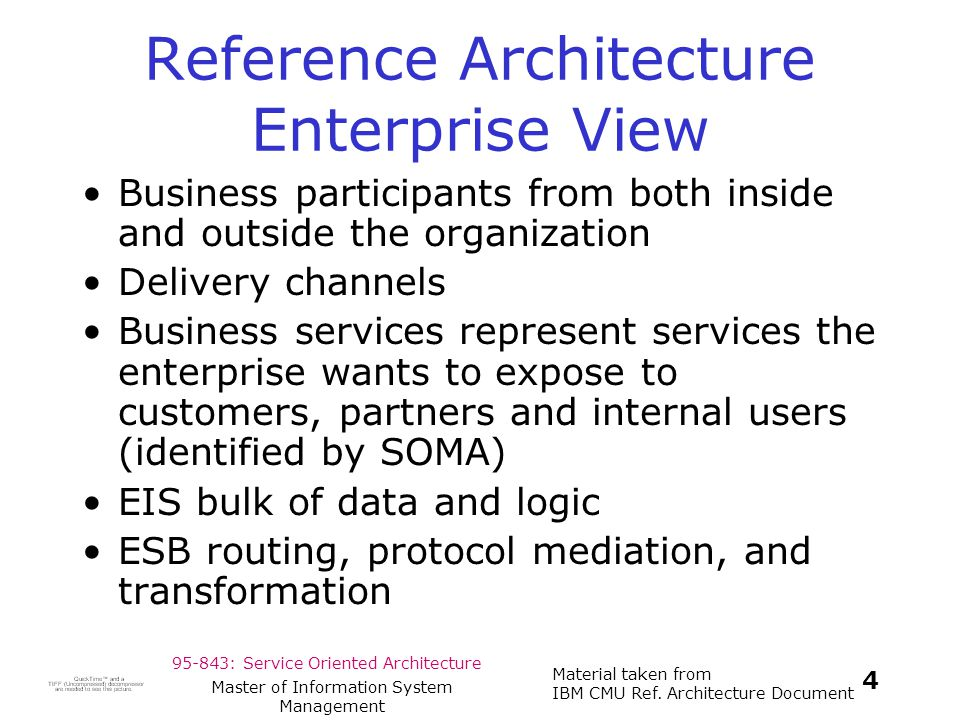 95-843: Service Oriented Architecture Material taken from IBM CMU Ref.
