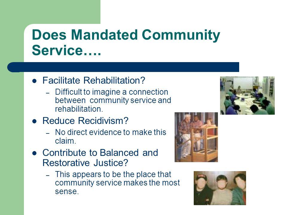 Does Mandated Community Service…. Facilitate Rehabilitation.