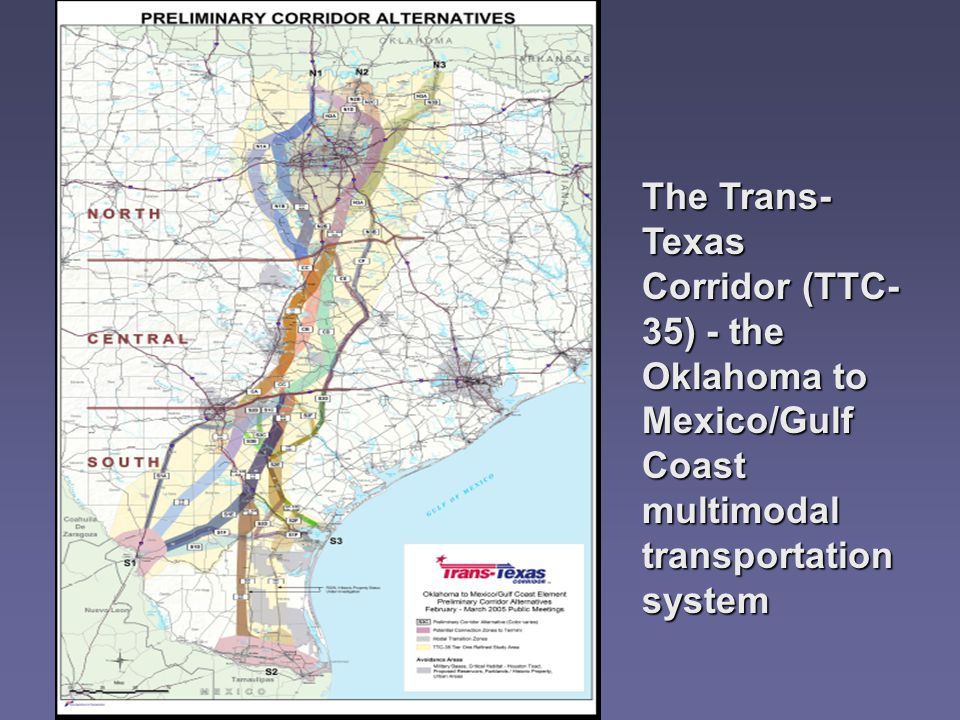 The Trans- Texas Corridor (TTC- 35) - the Oklahoma to Mexico/Gulf Coast multimodal transportation system