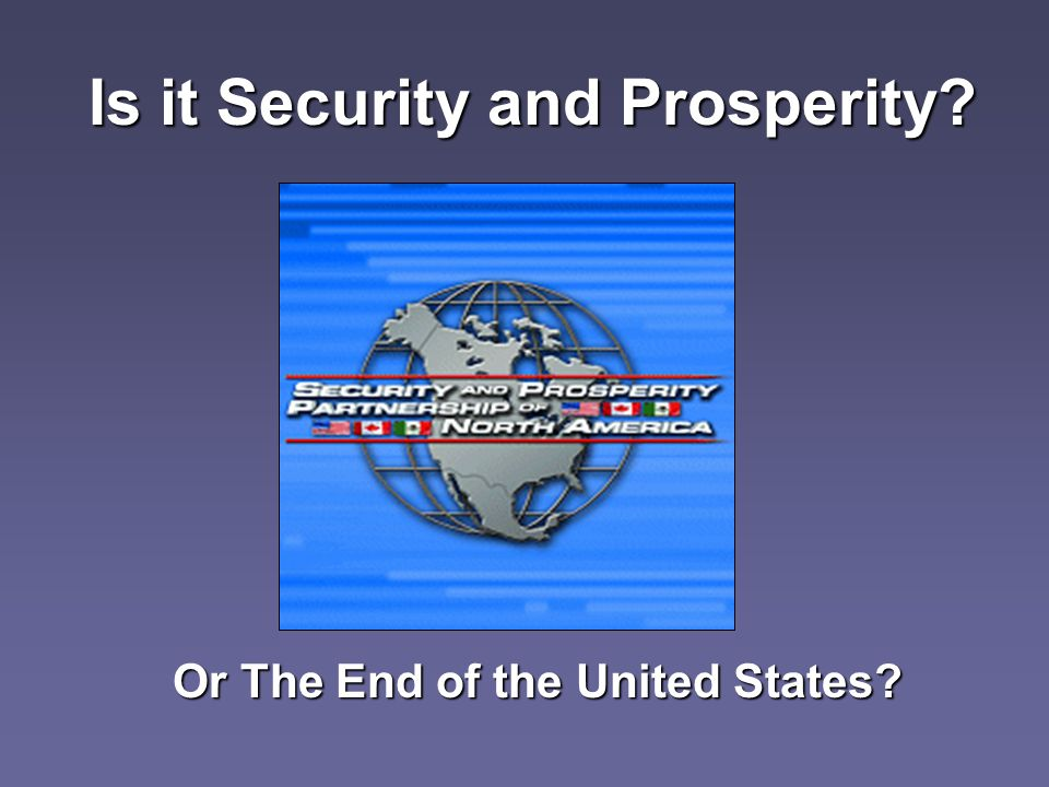 Is it Security and Prosperity Or The End of the United States