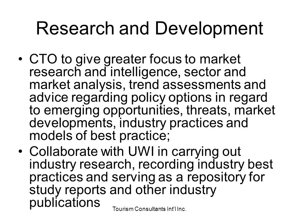 Tourism Consultants Int'l Inc. Research and Development CTO to give greater focus to market research and intelligence, sector and market analysis, tre