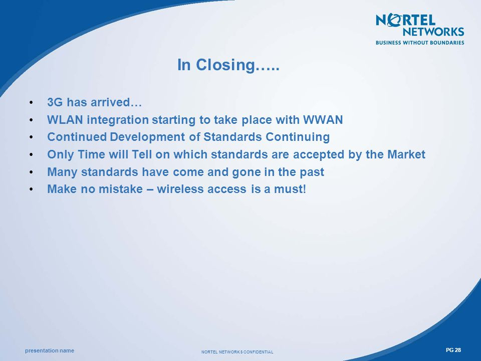 presentation name NORTEL NETWORKS CONFIDENTIAL PG 28 In Closing…..