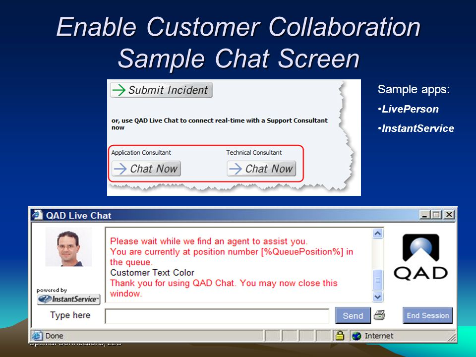 Optimal Connections, LLC Enable Customer Collaboration Sample Chat Screen Sample apps: LivePerson InstantService