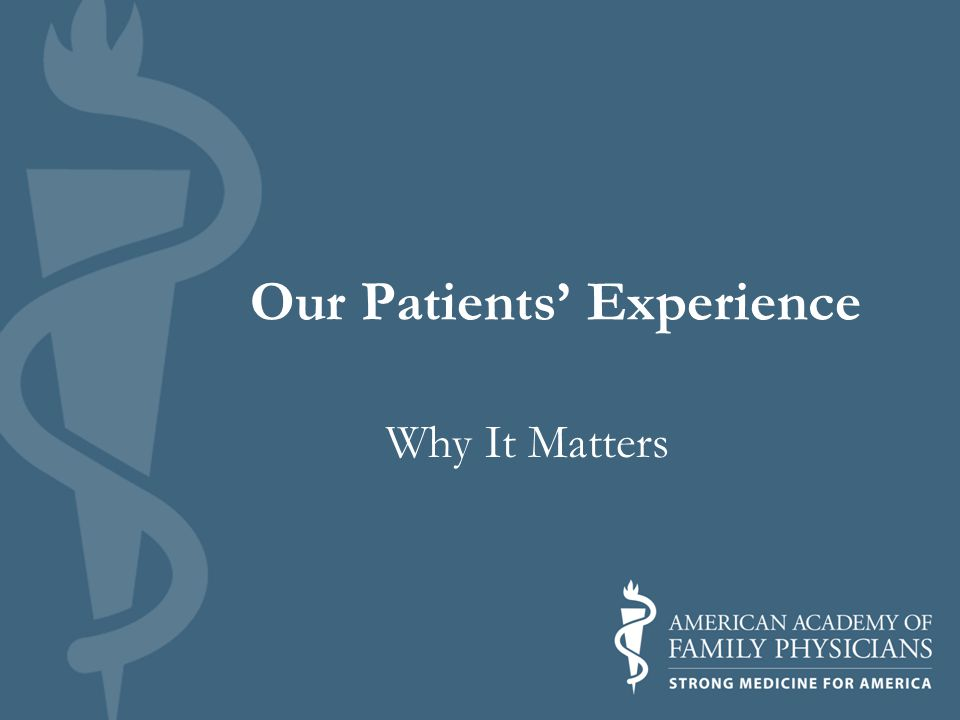 Our Patients Experience Why It Matters