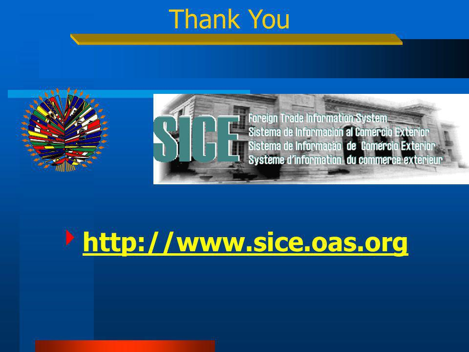 Thank You http://www.sice.oas.org