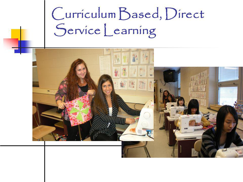 Curriculum Based, Direct Service Learning