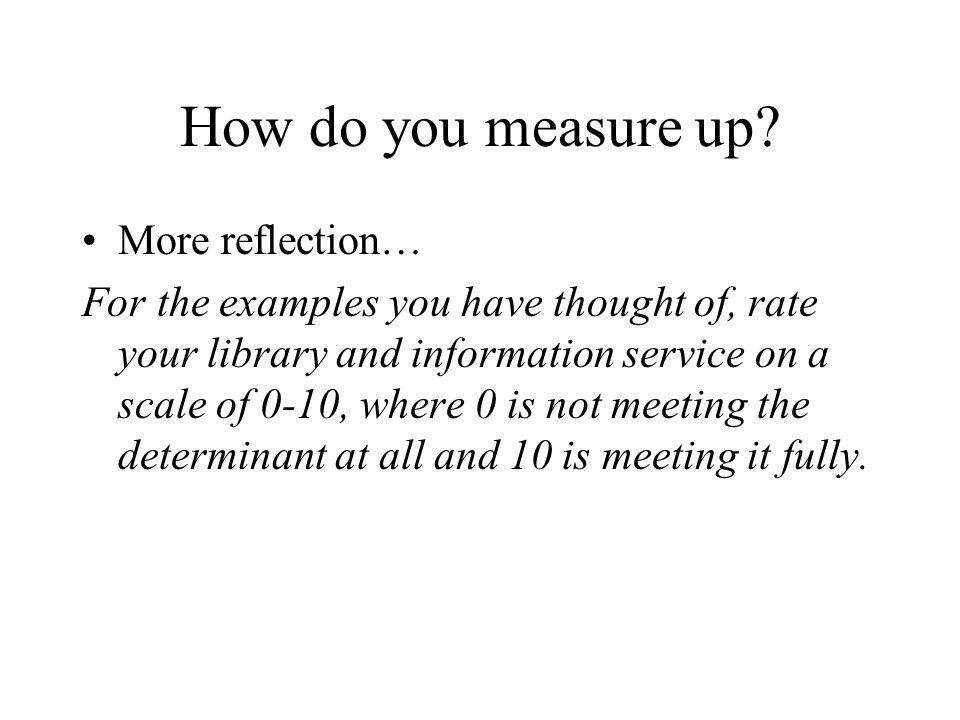 How do you measure up.
