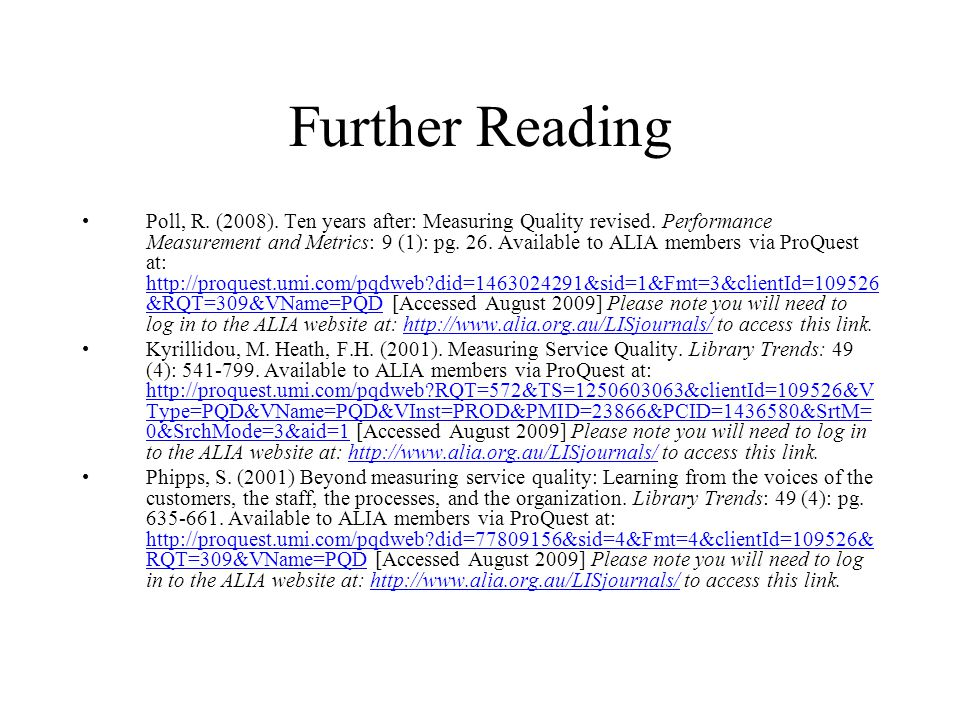 Further Reading Poll, R. (2008). Ten years after: Measuring Quality revised.