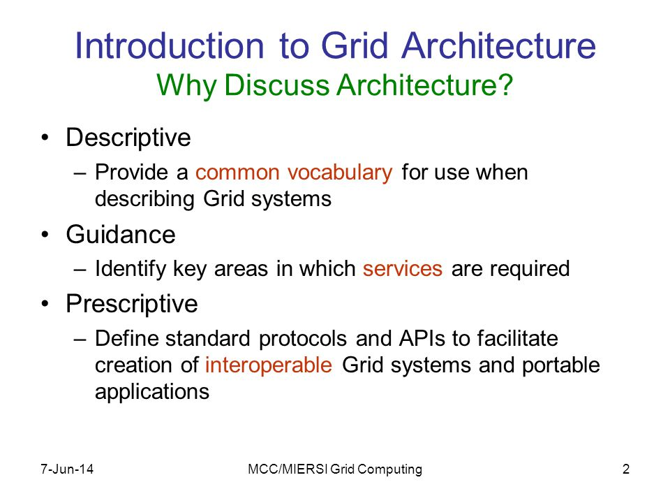 7-Jun-14MCC/MIERSI Grid Computing23 Services in the Web and the Grid Web Service Application Picture from Globus 3 Tutorial Notes