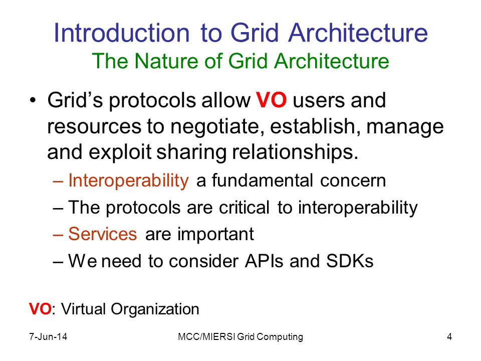 7-Jun-14MCC/MIERSI Grid Computing15 Key Components Grid architecture in practice
